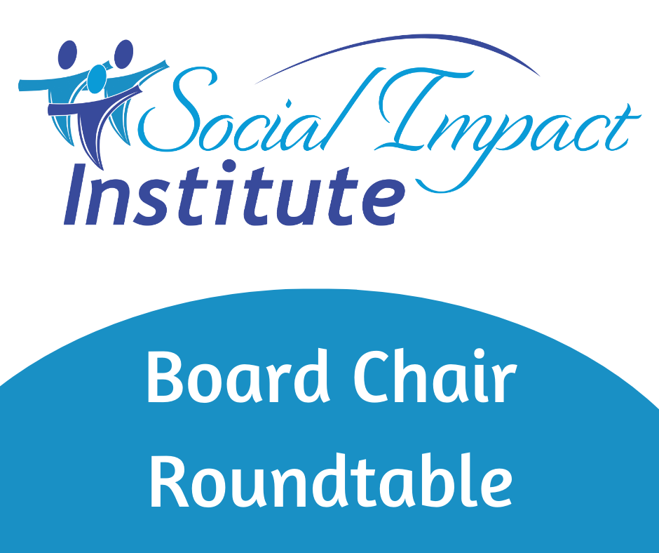 Social Impact Institute Board Chair Roundtable