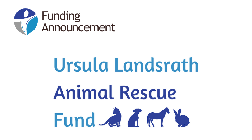 Now Accepting Applications to the Ursula Landsrath Animal Rescue Fund