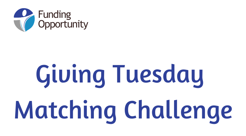 Funding Opportunity: Giving Tuesday Matching Challenge
