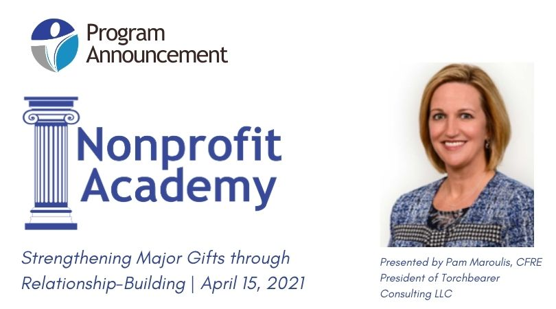 Registration Open:  Strengthening Major Gifts through Relationship-Building | Nonprofit Academy